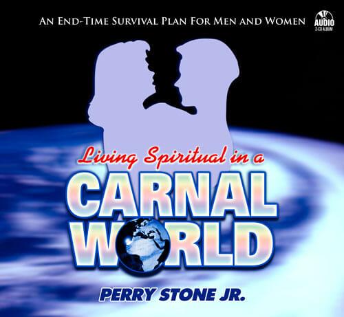 Living Spiritual in a Carnal World-0