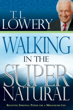 Walking in the Supernatural - T.L. Lowery-0