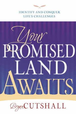 Your Promised Land Awaits -Bryan Cutshall-0