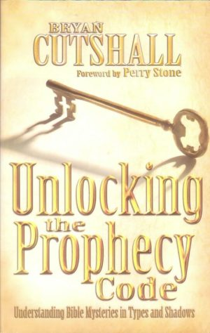 Unlocking the Prophecy Code - Bryan Cutshall-0
