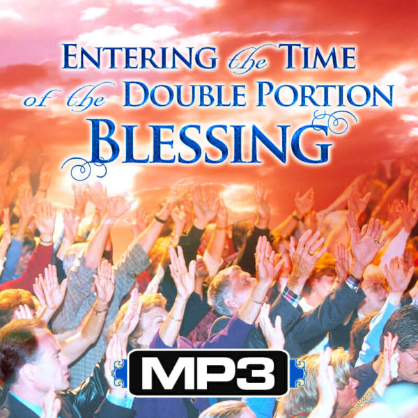 DLCD018 - MP3 - Entering the Time of Double Portion Blessing-0